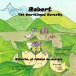 Robert, the One-Winged Horsefly : Roberto, El Tabano de Una ALA - M Alton Headley