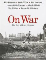 On War : The Best Military Histories - Rick Atkinson
