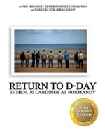 Return to D-Day : 35 Men, 70 Landings at Normandy - The Greatest Generations Foundation