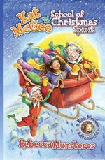 Kat McGee and the School of Christmas Spirit - Rebecca Munsterer