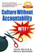 Culture Without Accountability - WTF? What's the Fix? - Julie Miller