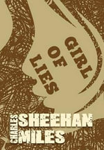 Girl of Lies - Charles Sheehan-Miles