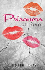 Prisoners of Love - Judith Katz