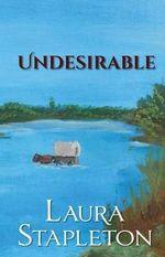 Undesirable - Laura Stapleton
