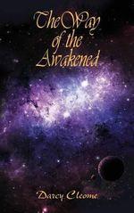 The Way of the Awakened - Darcy Cleome