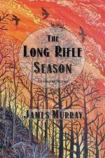 The Long Rifle Season - Professor and Director James Murray