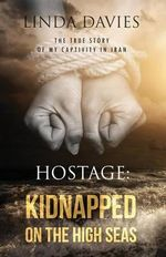 Hostage : Kidnapped on the High Seas - Linda Davies