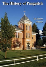 The History of Panguitch - Robert Proctor