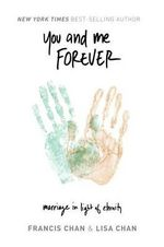 You and Me Forever : Marriage in Light of Eternity - Francis Chan