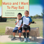 Marco and I Want to Play Ball - Jo Mach
