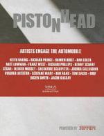 Pistonhead : Artists Engage the Automobile - Adam Lindemann