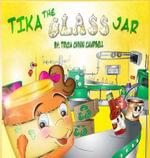 Tika the Glass Jar - Tricia Campbell