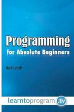 Programming for Absolute Beginners - MR Mark a Lassoff