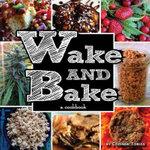Wake & Bake : A Cookbook - Corinne a Tobias