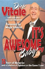 It's Awesome, Baby! : 75 Years of Memories and a Lifetime of Opinions on the Game I Love - Dick Vitale