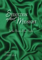 Seduction After Midnight : In the Heat of the Night - Donna O'ffill-Follick
