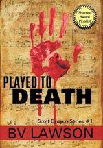 Played to Death : Scott Drayco Series #1 - Bv Lawson