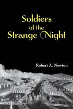 Soldiers of the Strange Night - MR Robert a Newton