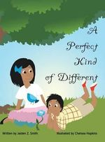 A Perfect Kind of Different - Jaiden Z Smith