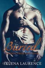 Buried : A Hiding from Love Novel - Selena Laurence