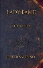 Lady-Fame; Or, the Fluke - Peter Santino