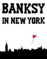 Banksy in New York - Ray Mock