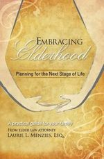 Embracing Elderhood : Planning for the Next Stage of Life - Laurie L Menzies