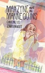 Maxzyne Meets the Mannequins - Caroline Lee