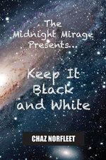 The Midnight Mirage Presents... : Keep It Black and White - Chaz Norfleet