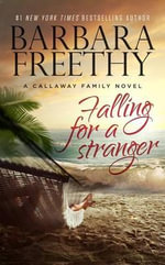 Falling for a Stranger : Callaways - Barbara Freethy