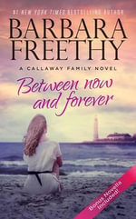 Between Now and Forever : Callaways - Barbara Freethy