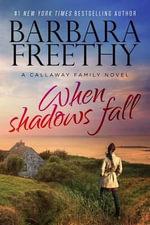 When Shadows Fall : Callaways - Barbara Freethy