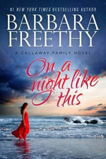 On a Night Like This : Callaways - Barbara Freethy