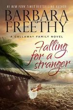 Falling for a Stranger : Callaways - Barbara Freethy