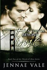A Thistle Beyond Time : Book 2 of the Thistle & Hive Series - Jennae Vale