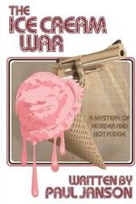 The Ice Cream War : A Mystery of Hot Fudge and Murder - Dr Paul Anthony Janson