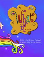 What If... : Imagine the Possibilities - Kristen Maxwell