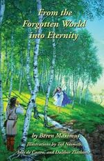 From the Forgotten World Into Eternity - Milorad Maksimovic