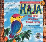 Haja: The Bird Who Was Afraid to Fly : Storybook from Musical Tales for Modern Minds