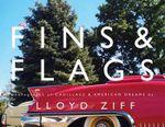 Fins & Flags : Photographs of Cadillacs & American Dreams - Lloyd Ziff