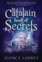 The Catalain Book of Secrets : Hardcover 2nd Edition - Jessica Lourey