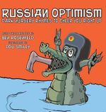 Russian Optimism : Dark Nursery Rhymes to Cheer You Right Up