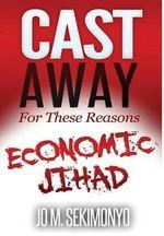 Cast Away : For These Reasons - Jo M Sekimonyo