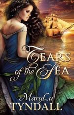 Tears of the Sea - MaryLu Tyndall