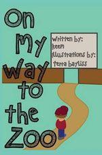 On My Way to the Zoo - Kimberly Bryan