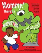 Mommy! There's a Monster in Our Computer : The Book Every Parent Should Read to Their Child Before They Go on the Internet - N K McCarthy
