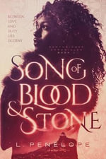 Song of Blood & Stone - L Penelope