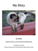My Story by Muffy : Building a Strong, Loving, Parent/Child Relationship - Warren Rosenbaum