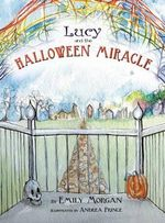 Lucy and the Halloween Miracle - Emily Morgan