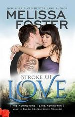 Stroke of Love (Love in Bloom : The Remingtons, Book 2) - Melissa Foster